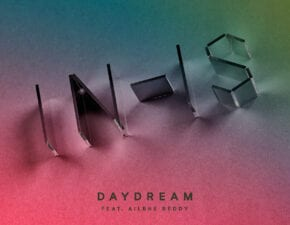 New IN-IS Single 'DAYDREAM FEAT. AILBHE REDDY'